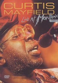 Cover Curtis Mayfield - Live At Montreux 1987 [DVD]